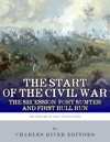 The Start Of The Civil War The Secession Of The South Fort Sumter And First Bull Run First Manassas
