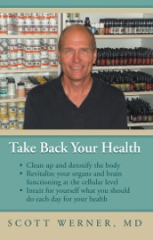 Take Back Your Health - Scott Werner, MD