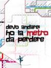 Devo Andare Ho La Metro Da Perdere