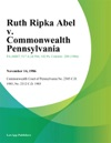Ruth Ripka Abel V Commonwealth Pennsylvania