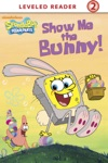 Show Me The Bunny SpongeBob SquarePants