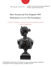 Marc Norman and Tom Stoppard 1999: Shakespeare in Love (The Screenplay).