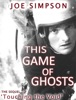 This Game of Ghosts