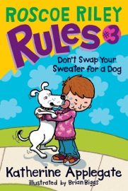 Roscoe Riley Rules 3 Don T Swap Your Sweater For A Dog