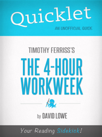 Quicklet on The 4-Hour Work Week by Tim Ferriss book