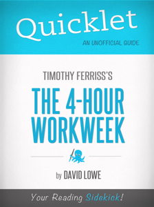 Quicklet on The 4-Hour Work Week by Tim Ferriss Summary