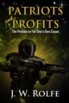 Patriots And Profits The Prelude To For Ones Own Cause