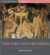 The Libation Bearers Illustrated Edition