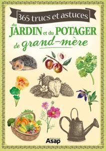 365 trucs et astuces du jardin et du potager de grand-mère da Laurent Vinet