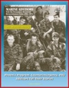 US Marines History Marine Advisors With The Vietnamese Provincial Reconnaissance Units 1966-1970 - Phoenix Program Counterinsurgency PRU Advisors Tell Their Stories