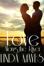 Love Along The River (A Blue River Romance, #1)