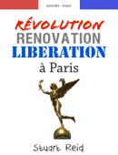 Révolution, rénovation, libération à Paris