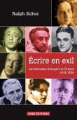 Ecrire en exil. Les écrivains étrangers en France 1919-1939