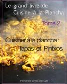 Le grand livre de Cuisine à la Plancha : Tome 2