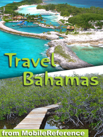 Bahamas Travel Guide. Incl: Grand Bahama, Nassau, Paradise Island & More (Mobi Travel)