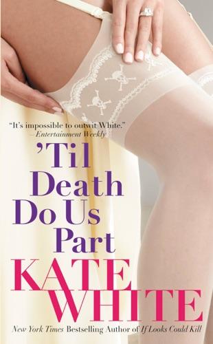 Kate White - 'Til Death Do Us Part