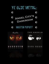 YE OLDE METAL: ANGEL CITYS DARKROOM