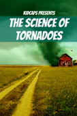 The Science of Tornadoes