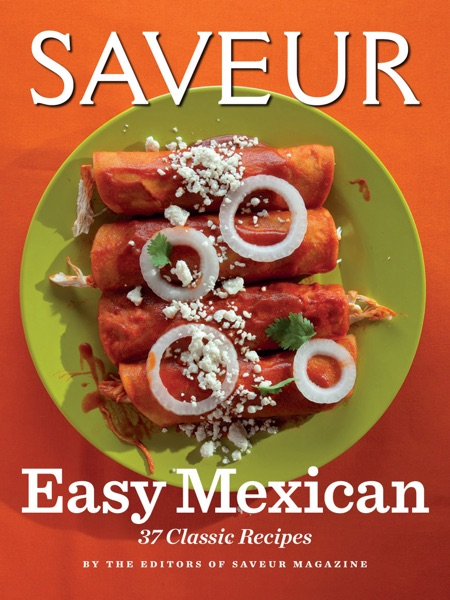 Saveur Easy Mexican