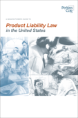 A Manufacturer's Guide To Product Liability Law in the United States