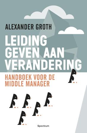 Leidinggeven aan verandering - Alexander Groth