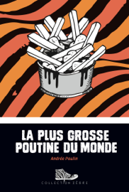 La plus grosse poutine du monde - Andrée Poulin book summary
