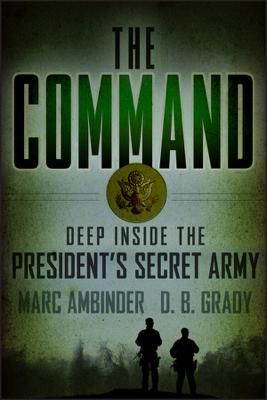 The Command - Marc Ambinder & D. B. Grady book