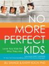 No More Perfect Kids