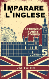 Imparare l'inglese: Extremely Funny Stories (5) + Audiolibro