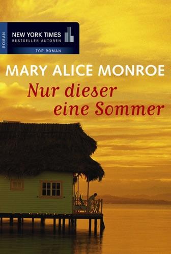 Mary Alice Monroe - Nur dieser eine Sommer