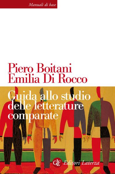 Guida allo studio delle letterature comparate by Piero Boitani & Emilia Di Rocco