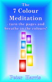 The 7 Colour Meditation: turn the pages and breathe in the colours!