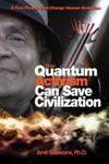 How Quantum Activism Can Save Civilization