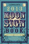 Llewellyns 2013 Moon Sign Book