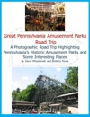 Great Pennsylvania Amusement Parks Road Trip