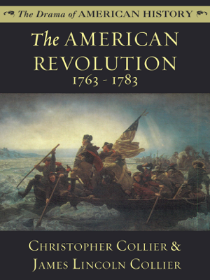 The American Revolution: 1763 - 1783 - James Lincoln Collier & Christopher Collier book