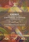 Energy The Spark Of Life  Universal Goddess
