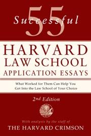 55 Successful Harvard Law School Application Essays 2nd Edition