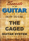 How To Use The Caged Guitar Chords System Secrets Of The Guitar