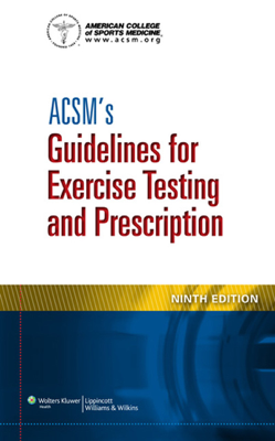 ACSM's Guidelines for Exercise Testing and Prescription: Ninth Edition - American College of Sports Medicine book