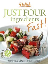 Delish Just Four Ingredients Fast! book