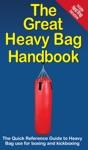 The Great Heavy Bag Handbook