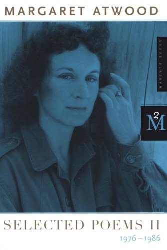 Margaret Atwood - Selected Poems II