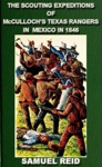 The Scouting Expeditions Of McCullochs Texas Rangers In Mexico In 1846 Texas Ranger Tales 4