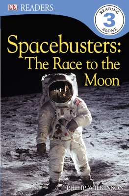DK Readers: Spacebusters: The Race to the Moon (Enhanced Edition)