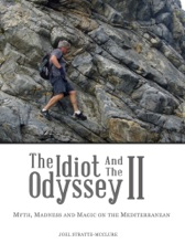 The Idiot And The Odyssey 2: Myth, Madness And Magic On The Mediterranean