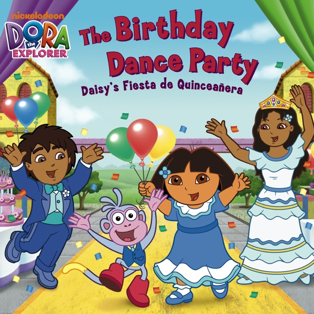 The Birthday Dance Party Daisys Fiesta de Quinceaera Dora the