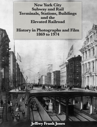 New York City Subway and Rail Terminals, Stations, Buildings and the Elevated Railroad - History In Photographs and Film 1869 to 1974 image