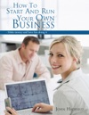 How To Start And Run Your Own Business
