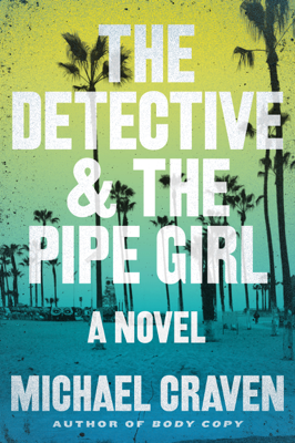The Detective & the Pipe Girl - Michael Craven book